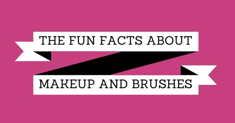 The Fun Facts About Makeup And Brushes