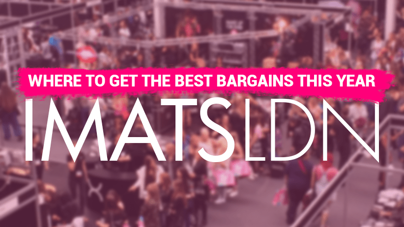 How to bag the best bargains at IMATS this year?