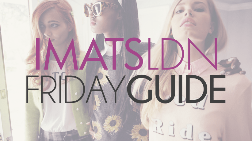 IMATS Friday Guide