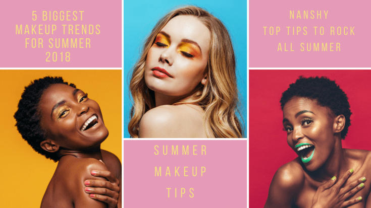 5 BIGGESTMAKUP TRENDS FOR SUMMER 2018