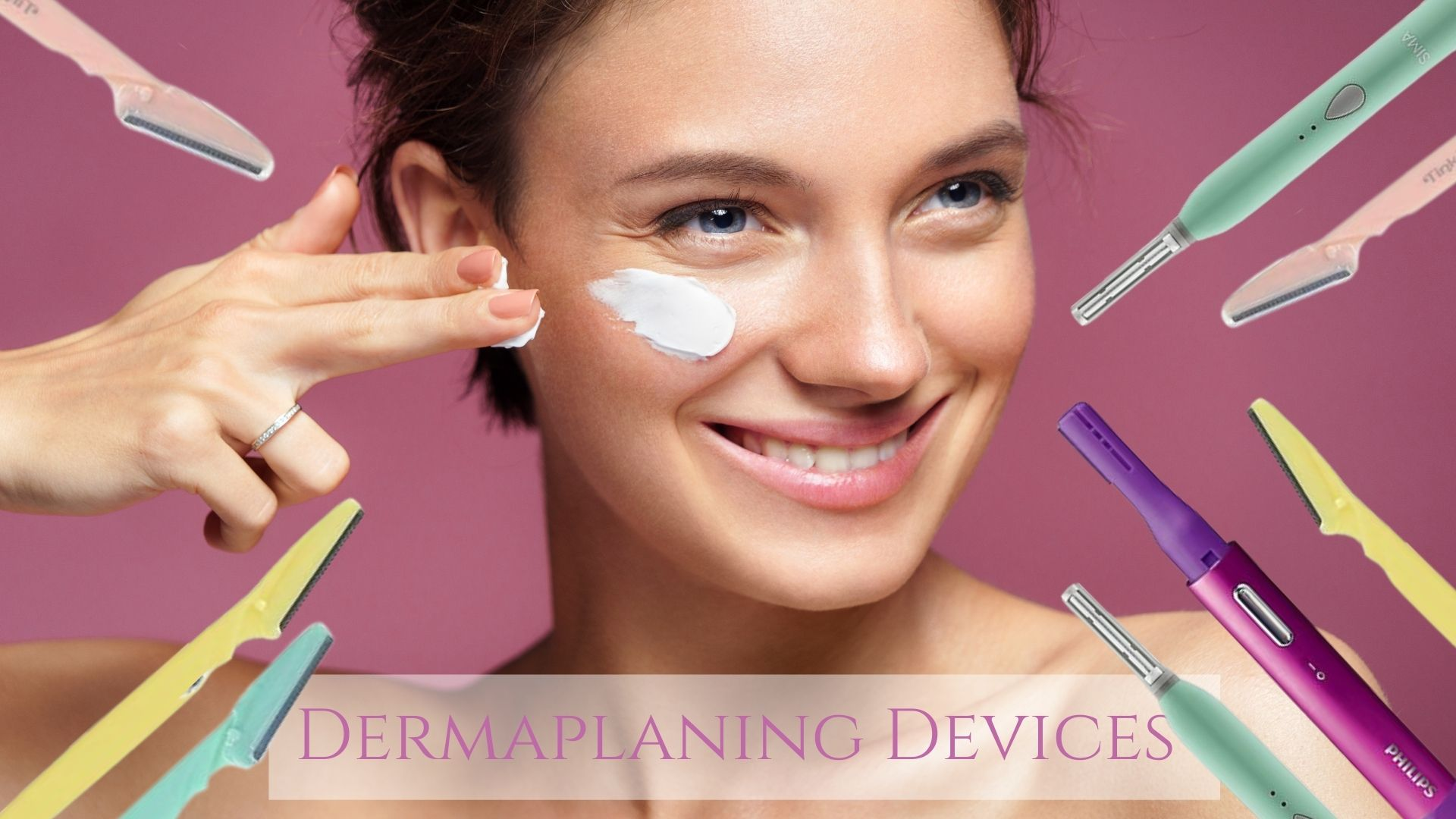 Dermaplaning Devices